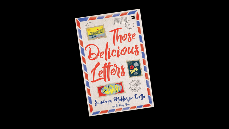 Those Delicious Letters by Sandeepa Mukherjee Datta | 20 August